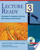 Lecture Ready 3  : Strategies for Academic Listening, Note-taking, and Discussion