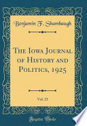 The Iowa Journal of History and Politics, 1925, Vol. 23 (Classic Reprint)
