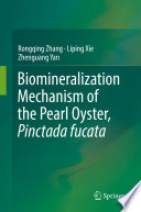 Biomineralization Mechanism of the Pearl Oyster  Pinctada fucata