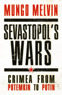 Sevastopol's Wars by Mungo Melvin CB OBE