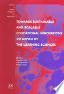 Towards Sustainable And Scalable Educational Innovations Informed By The Learning Sciences Book PDF