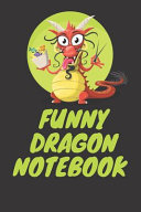 Funny Dragon Notebook