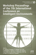 Workshop Proceedings of the 7th International Conference on Intelligent Environments Book