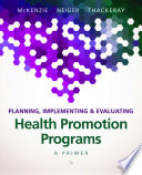 Planning, Implementing & Evaluating Health Promotion Programs