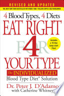 """Eat Right 4 Your Type (Revised and Updated): The Individualized Blood Type Diet Solution"" by Dr. Peter J. D'Adamo, Catherine Whitney"