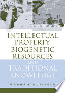 Intellectual Property Biogenetic Resources And Traditional Knowledge Book PDF