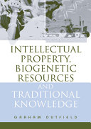 Intellectual Property  Biogenetic Resources and Traditional Knowledge
