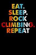 Eat Sleep RockClimbing Repeat