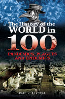 The History of the World in 100 Pandemics  Plagues and Epidemics