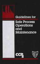 Guidelines for Safe Process Operations and Maintenance