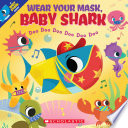 Wear Your Mask  Baby Shark  A Baby Shark Book
