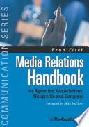 Media Relations Handbook For Agencies Associations Nonprofits And Congress