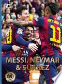 Messi, Neymar, and Suarez
