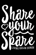 Share Your Spare Living Organ Donor