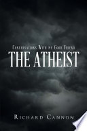 Conversations With My Good Friend the Atheist Book PDF