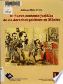 El nuevo contexto jurídico de los derechos políticos en México