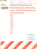 Chemical Reporting and Record keeping Authorities Under 15 Environmental and Consumer Acts