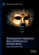 Shakespearean Adaptation  Race and Memory in the New World