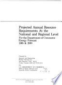 Projected Annual Resource Requirements At The National And Regional Level For The Department Of Commerce Energy Forecast 1985 2000
