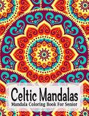 Celtic Mandalas  Mandala Coloring Book For Senior