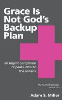 Grace Is Not God's Backup Plan