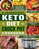 5 Ingredient Keto Diet Crock Pot Cookbook  Easy  Vibrant   Mouthwatering Ketogenic Diet Crock Pot Recipes for Busy People   5 Ingredient Or Less