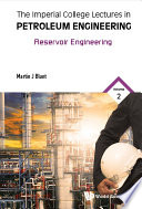 The Imperial College Lectures in Petroleum Engineering