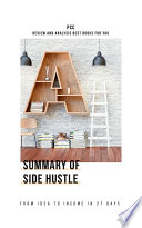 Summary of Side Hustle: From Idea to Income in 27 Days