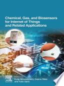 Chemical  Gas  and Biosensors for Internet of Things and Related Applications