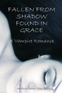Fallen From Shadow Found In Grace A Vampire Romance