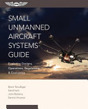 Small Unmanned Aircraft Systems Guide: Exploring Designs, ...