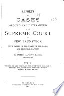 Reports of Cases Determined in the Supreme Court of New Brunswick