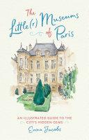 Pdf The Little(r) Museums of Paris Telecharger