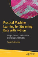 Practical Machine Learning for Streaming Data with Python Book