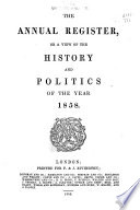 The Annual Register  Or  A View of the History and Politics of the Year     Book
