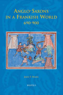 Anglo Saxons in a Frankish World  690 900