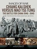 Chiang Kai Shek Versus Mao Tse Tung