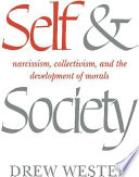 Self and Society  : Narcissism, Collectivism, and the Development of Morals