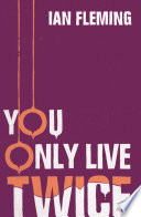 You Only Live Twice  : James Bond 007