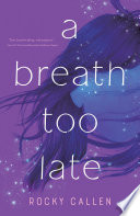 """""""A Breath Too Late"""" by Rocky Callen"""