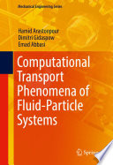 Computational Transport Phenomena of Fluid Particle Systems