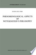 Phenomenological Aspects of Wittgenstein's Philosophy