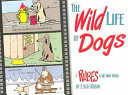The Wild Life of Dogs, A Rubes Cartoon Book by Leigh Rubin PDF