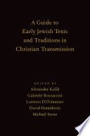 A Guide to Early Jewish Texts and Traditions in Christian Transmission