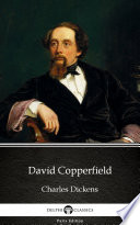 David Copperfield by Charles Dickens   Delphi Classics  Illustrated