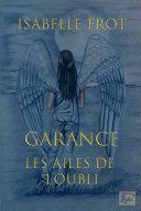 Les Ailes de l'oubli, Garance