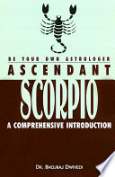 Be Your Own Astrologer Ascendant Scorpio A Comprehensive Introduction Book