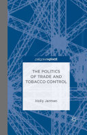 The Politics of Trade and Tobacco Control