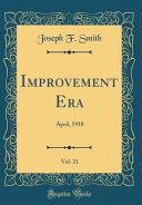 Improvement Era Vol 21