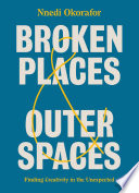 link to Broken places & outer spaces : finding creativity in the unexpected in the TCC library catalog